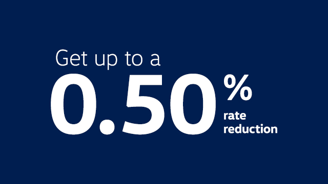 Get up to a 0.50% rate reduction
